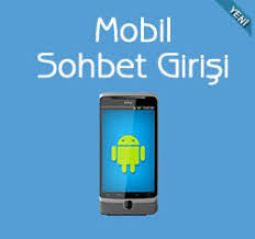 sohbet mobil
